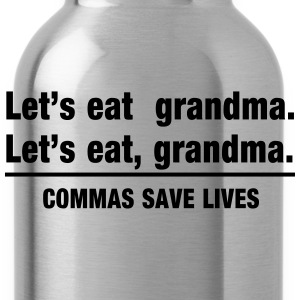 Commas Save Lives. Let's Eat Grandma. T-Shirts - Water Bottle
