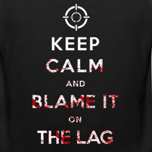 Keep Calm and Blame it on The Lag - Men's Premium Tank