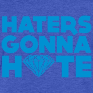 haters gonna hate Sweatshirts - Fitted Cotton/Poly T-Shirt by Next Level