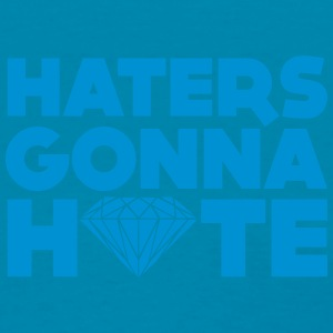 haters gonna hate Tanks - Women's T-Shirt