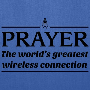 Prayer.World's greatest wireless connection T-Shirts - Tote Bag