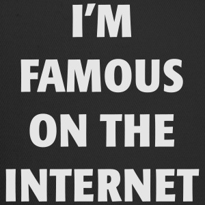 I'm Famous on the Internet - Trucker Cap