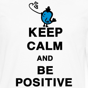 Keep Calm and Be Positive quotes Men's Standard We - Men's Premium Long Sleeve T-Shirt