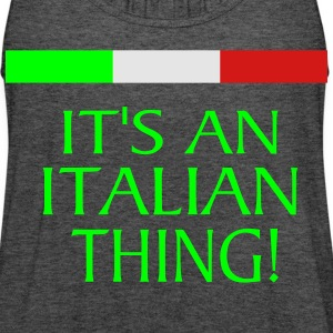IT'S AN ITALIAN THING! Long Sleeve Shirts - Women's Flowy Tank Top by Bella