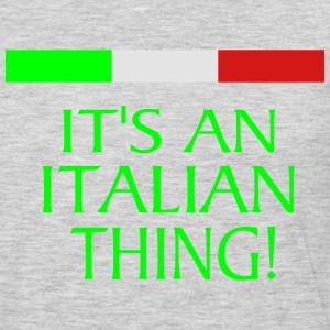IT'S AN ITALIAN THING! T-Shirts - Men's Premium Long Sleeve T-Shirt