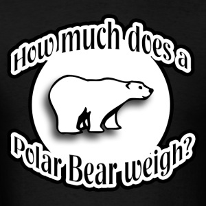 How Much Does A Polar Bear Weigh? Hoodies - Men's T-Shirt