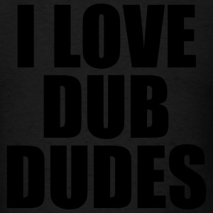 DUB DUDES Hoodies - Men's T-Shirt