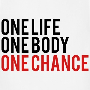 One Life One Body One Chance T-Shirts - Adjustable Apron