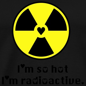 radioactive hotness Tanks - Men's Premium T-Shirt