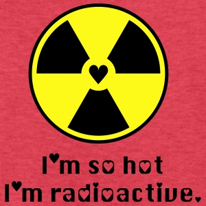 radioactive hotness Tanks - Fitted Cotton/Poly T-Shirt by Next Level