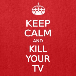 KEEP CALM AND KILL YOUR TV - Tote Bag