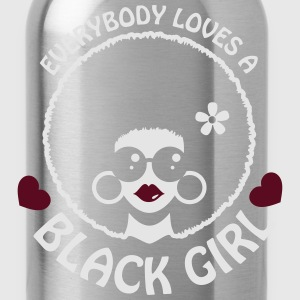 Everybody Loves A Black Girl - Version 2 Reverse Women's T-Shirts - Water Bottle