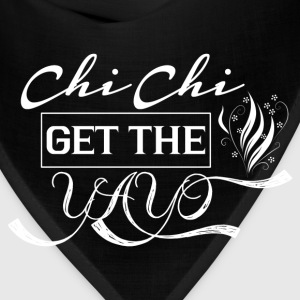 Chi Chi Get the Yayo T-Shirts - Bandana