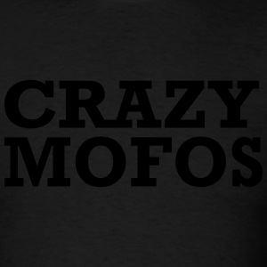 crazy mofos Hoodies - Men's T-Shirt