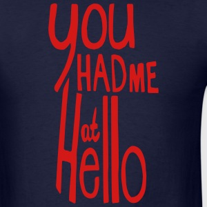YOU HAD ME AT HELLO Hoodies - Men's T-Shirt