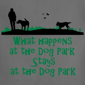 what happens at the dog park, stays at the dog par T-Shirts - Adjustable Apron