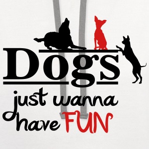 Dogs just wanna have fun T-Shirts - Contrast Hoodie