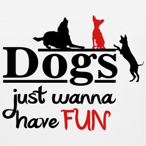 Dogs just wanna have fun T-Shirts - Men's Premium Tank