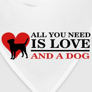all you need is love and a dog T-Shirts - Bandana