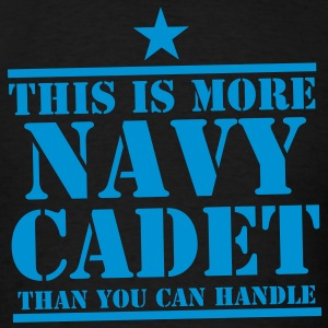 THIS is more  NAVY CADET than you can handle  Tanks - Men's T-Shirt