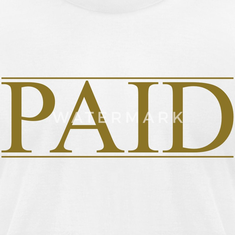 PAID N FULL T-Shirts - Men's T-Shirt by American Apparel
