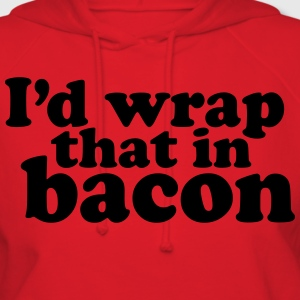 I'd Wrap That In Bacon - Women's Hoodie