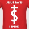 Jesus Saves I Spend T-Shirts - Men's T-Shirt