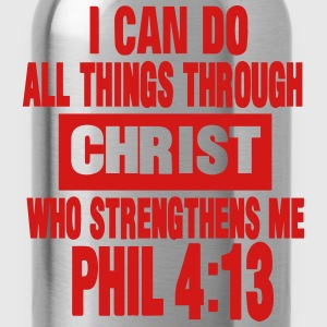 I CAN DO ALL THINGS THROUGH CHRIST  T-Shirts - Water Bottle