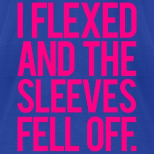 I Flexed and the Sleeves Fell Off - Gym Motivation Tanks - Men's T-Shirt by American Apparel