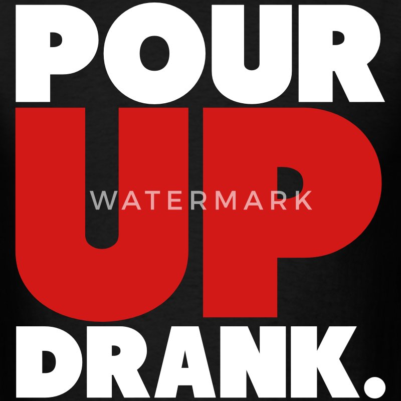 Pour Up Drank Shirt T-Shirts - Men's T-Shirt