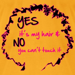 Yes it's My Hair And No You Can't Touch it Bags & backpacks - Men's T-Shirt by American Apparel