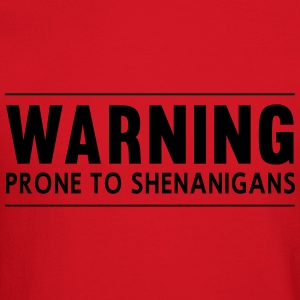 Warning. Prone to Shenanigans Women's T-Shirts - Crewneck Sweatshirt