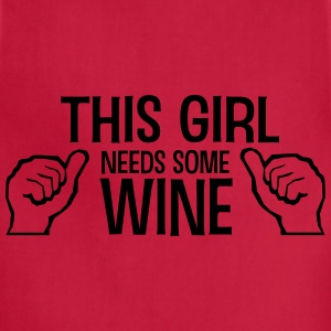 This girl needs some wine Women's T-Shirts - Adjustable Apron