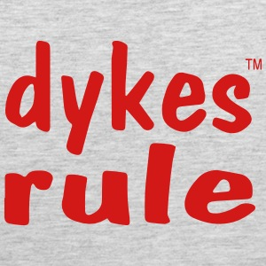 dykes rule Women's T-Shirts - Men's Premium Tank
