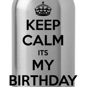 Keep Calm Its My Birthday - Water Bottle