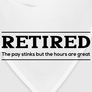 Retired. Pay stinks but hours are great Women's T-Shirts - Bandana
