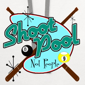Shoot Pool, Not People - Contrast Hoodie