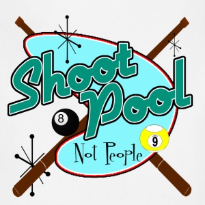 Shoot Pool, Not People - Adjustable Apron