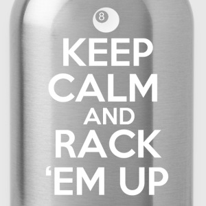 Keep Calm and Rack 'Em Up - Water Bottle