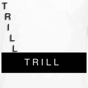 TRILL - Men's Premium Long Sleeve T-Shirt