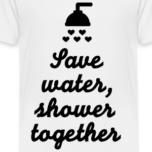 Save water Shower together Kids' Shirts - Toddler Premium T-Shirt