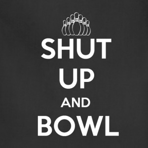 Shut Up and Bowl - Adjustable Apron