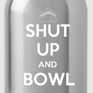 Shut Up and Bowl - Water Bottle