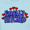 Just Married Finally Hitched T-Shirt - Women's T-Shirt