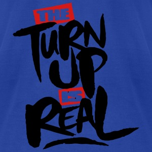 the turn up is real Tanks - Men's T-Shirt by American Apparel
