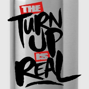 the turn up is real Tanks - Water Bottle