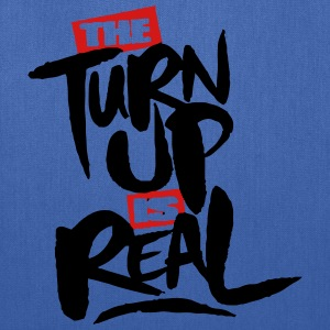 the turn up is real Tanks - Tote Bag