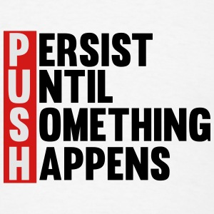 Push Persist until something happens Tanks - Men's T-Shirt