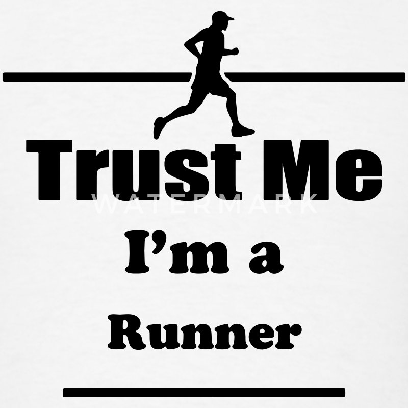 Trust Me I'm a Runner - Marathon - Run - Running T-Shirts - Men's T-Shirt