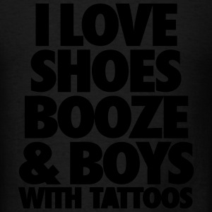 I Love Shoes Booze And Boys With Tattoos Tanks - Men's T-Shirt